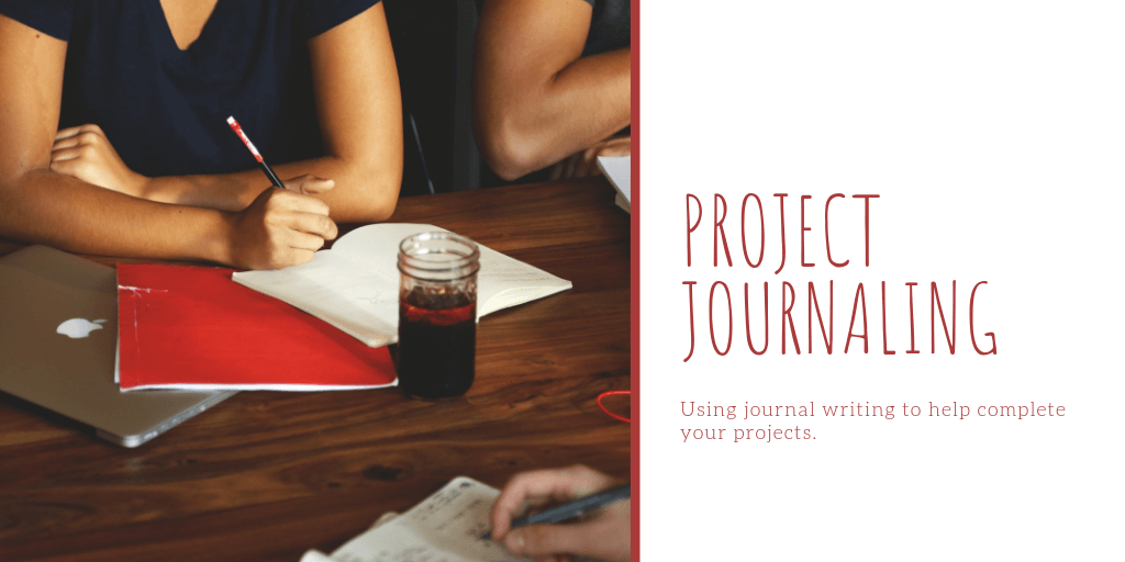 How to Use Journal Writing to Complete Your Projects